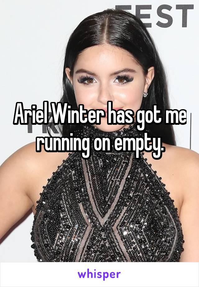 Ariel Winter has got me running on empty.
