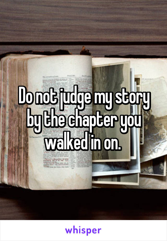 Do not judge my story by the chapter you walked in on.