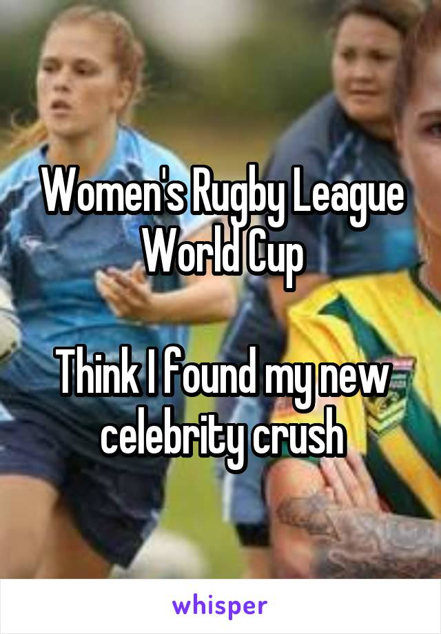 Women's Rugby League World Cup  Think I found my new celebrity crush