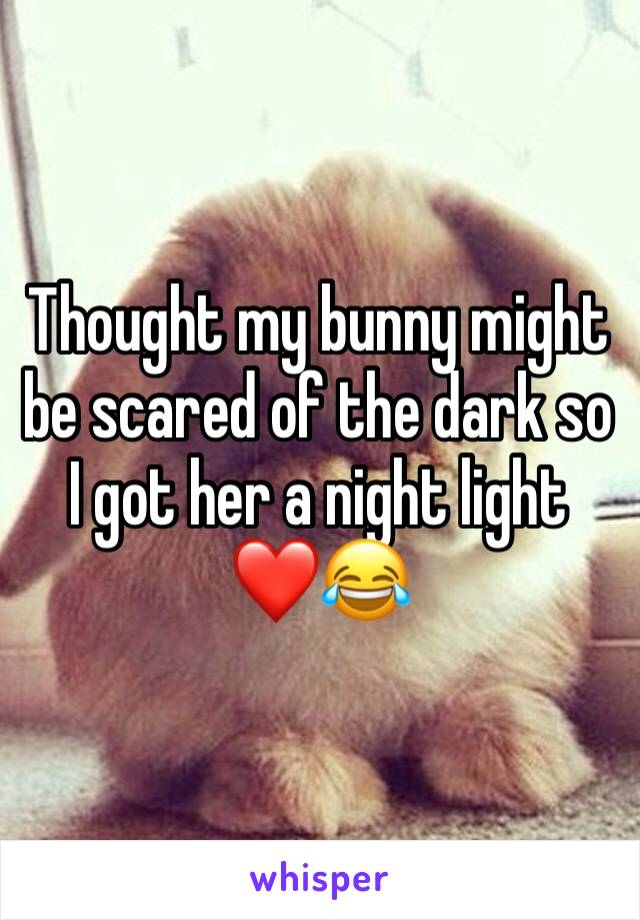 Thought my bunny might be scared of the dark so I got her a night light ❤️😂