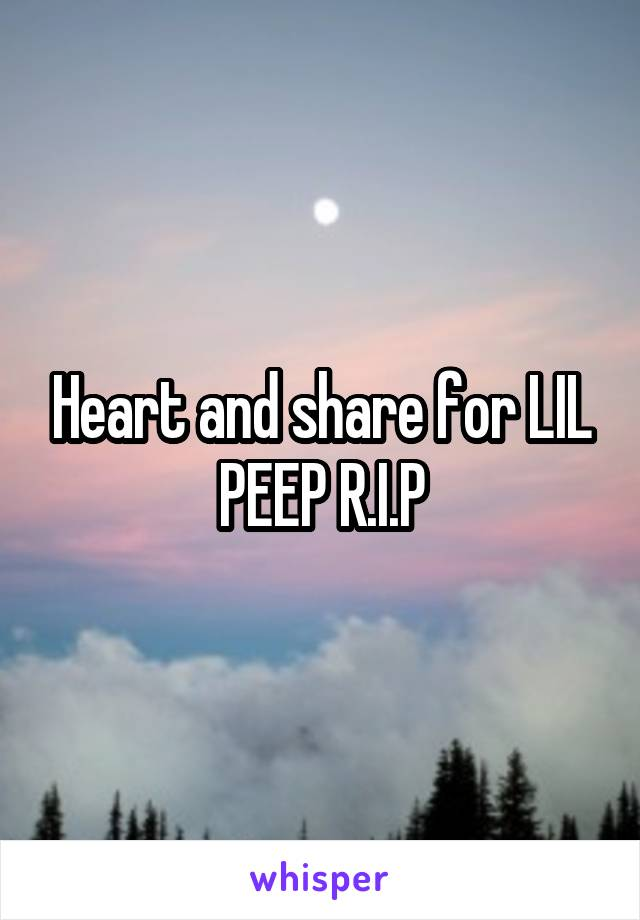 Heart and share for LIL PEEP R.I.P
