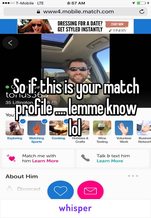 So if this is your match profile .... lemme know lol