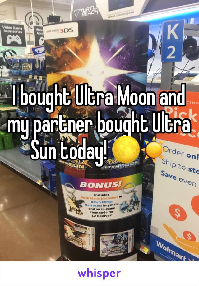 I bought Ultra Moon and my partner bought Ultra Sun today! 🌕☀️