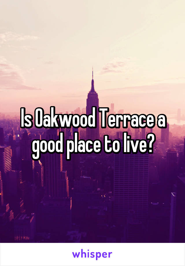 Is Oakwood Terrace a good place to live?