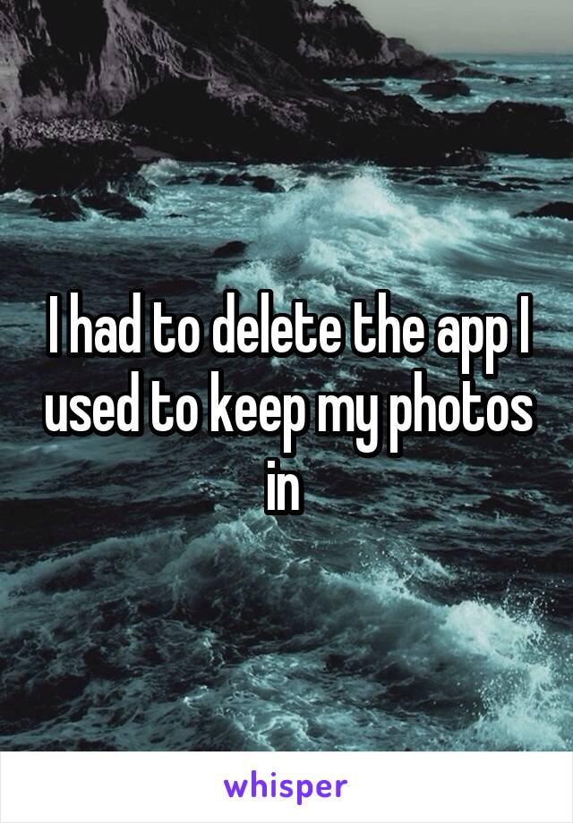 I had to delete the app I used to keep my photos in