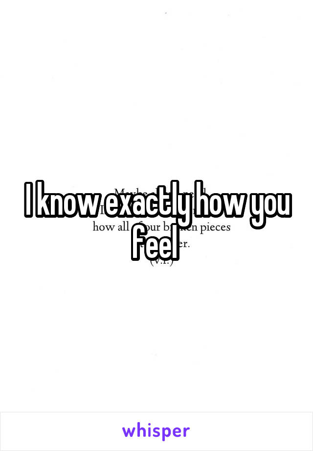 I know exactly how you feel