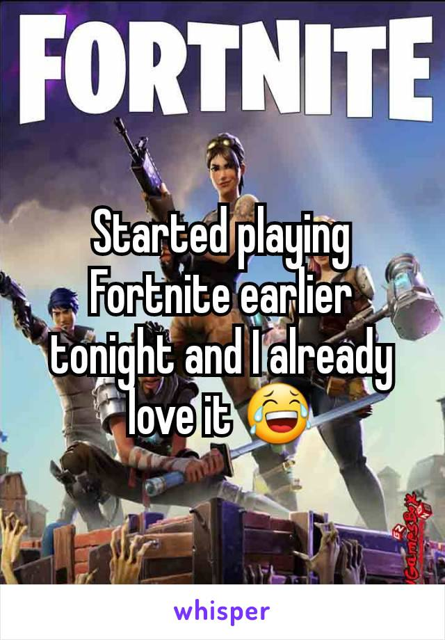 Started playing Fortnite earlier tonight and I already love it 😂