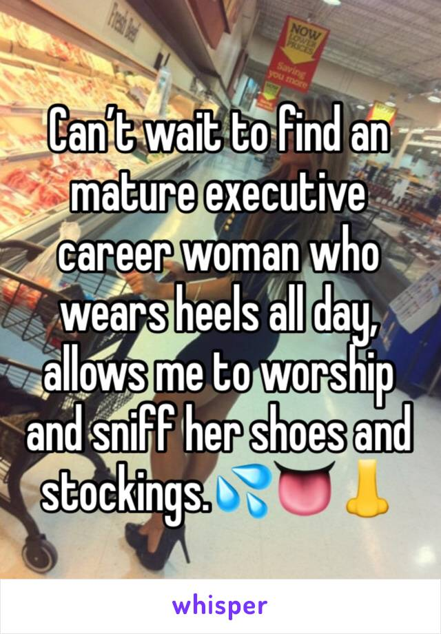 Can't wait to find an mature executive career woman who wears heels all day, allows me to worship and sniff her shoes and stockings.💦👅👃