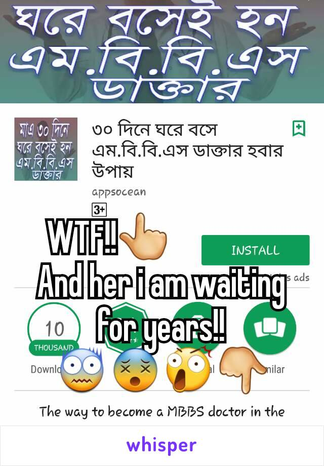 WTF!!👆                 And her i am waiting for years!! 😨😵😲👇