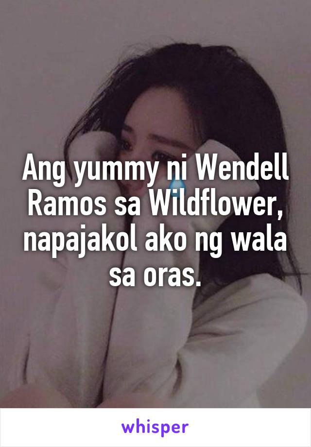 Ang yummy ni Wendell Ramos sa Wildflower, napajakol ako ng wala sa oras.