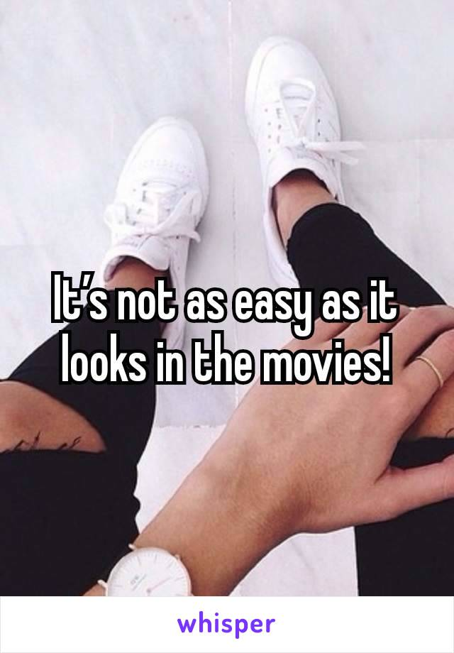 It's not as easy as it looks in the movies!