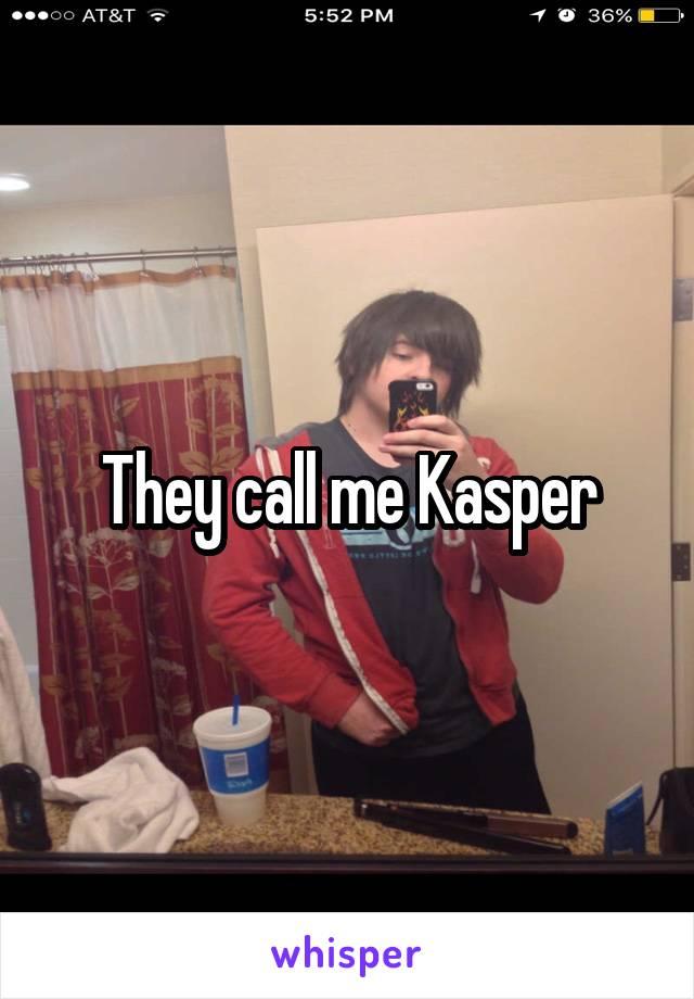 They call me Kasper