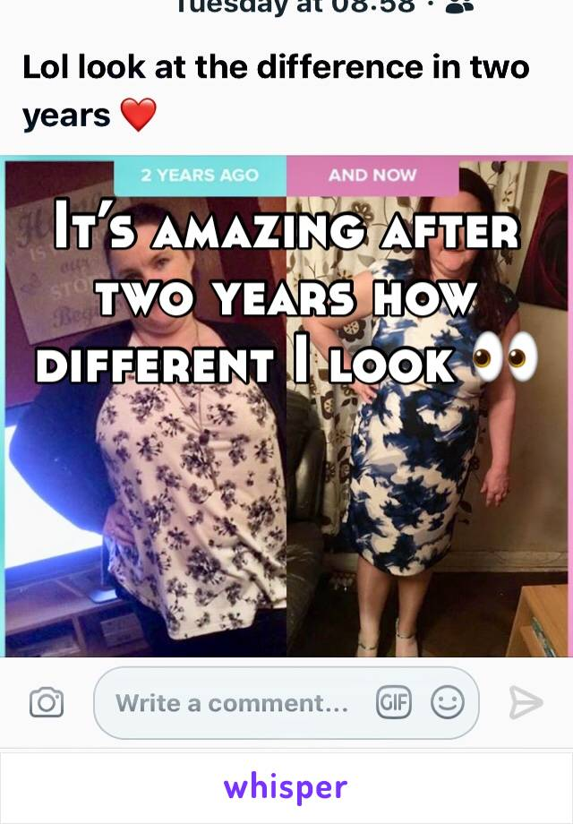 It's amazing after two years how different I look 👀