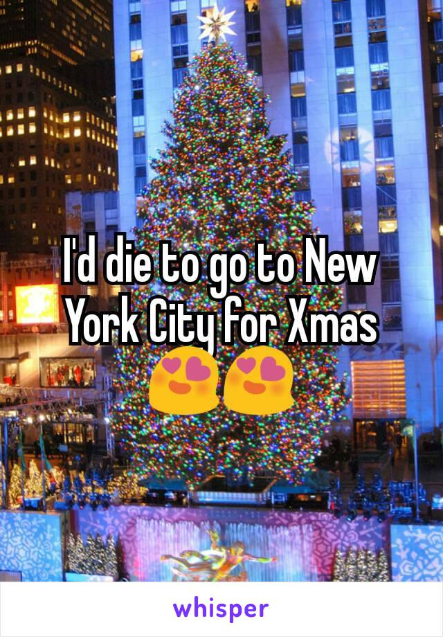I'd die to go to New York City for Xmas 😍😍