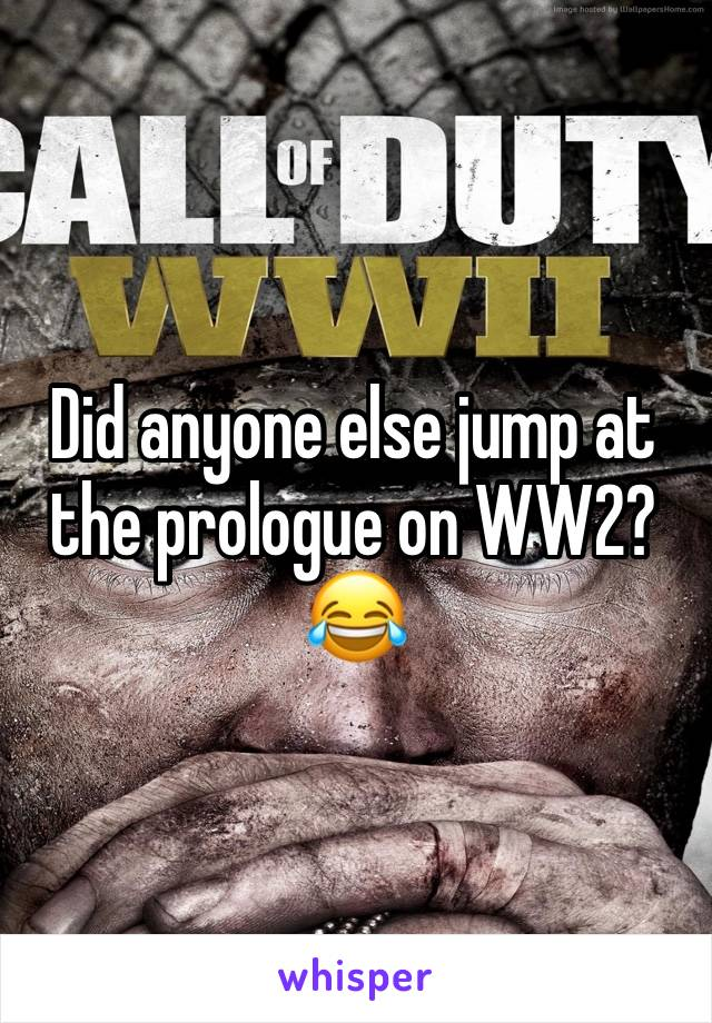 Did anyone else jump at the prologue on WW2? 😂