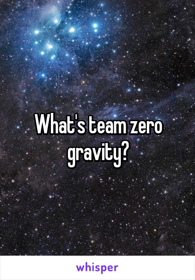 What's team zero gravity?