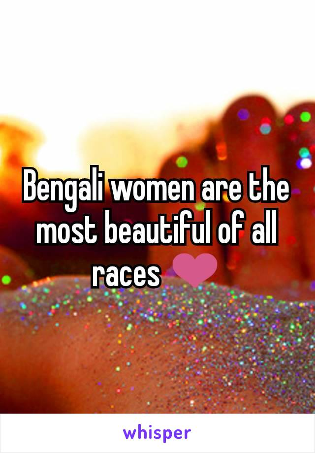 Bengali women are the most beautiful of all races ❤️