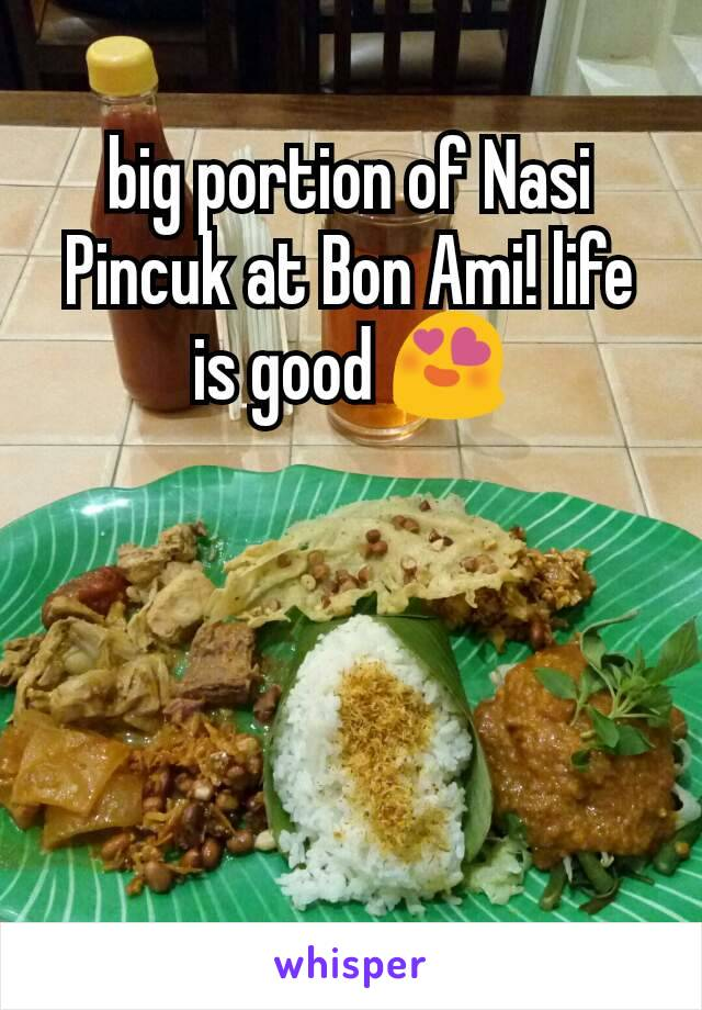 big portion of Nasi Pincuk at Bon Ami! life is good 😍
