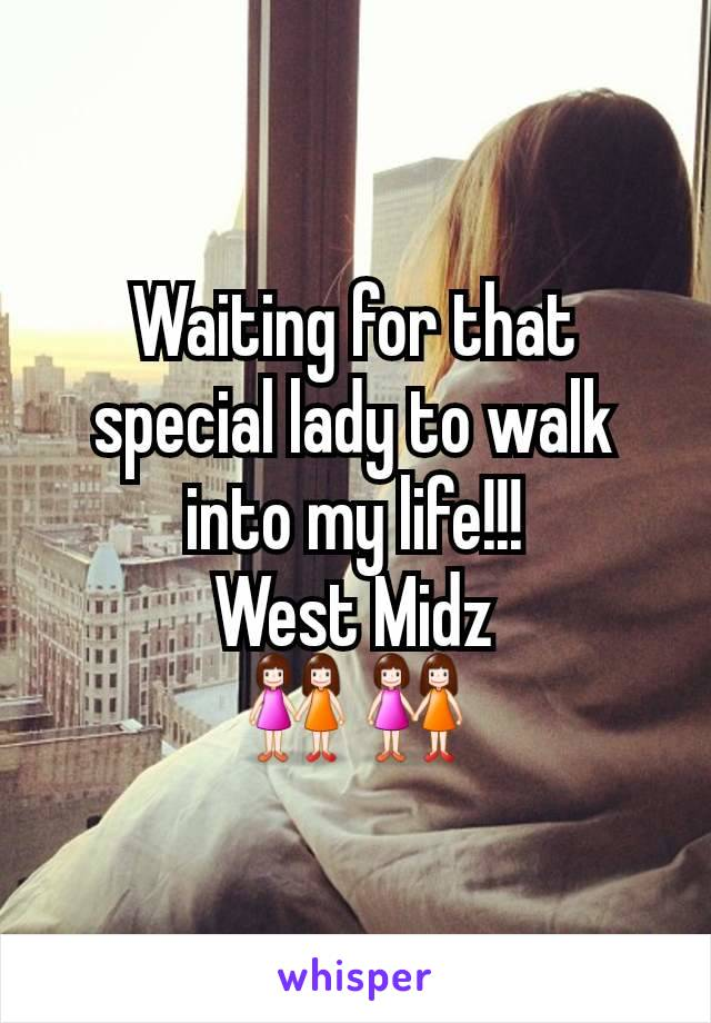 Waiting for that special lady to walk into my life!!! West Midz 👭👭