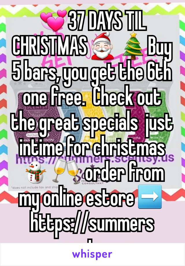 💞37 DAYS TIL CHRISTMAS🎅🎄Buy 5 bars, you get the 6th one free.  Check out the great specials  just intime for christmas☃️🥂 order from my online estore➡️ https://summers.scentsy.us