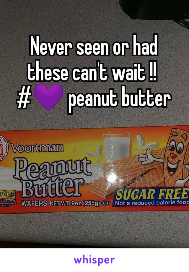 Never seen or had these can't wait !!  #💜 peanut butter