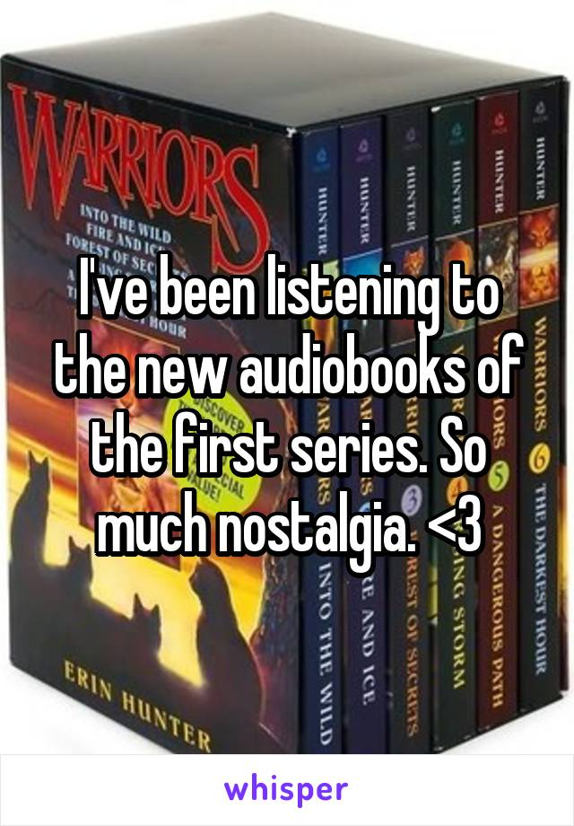 I've been listening to the new audiobooks of the first series. So much nostalgia. <3