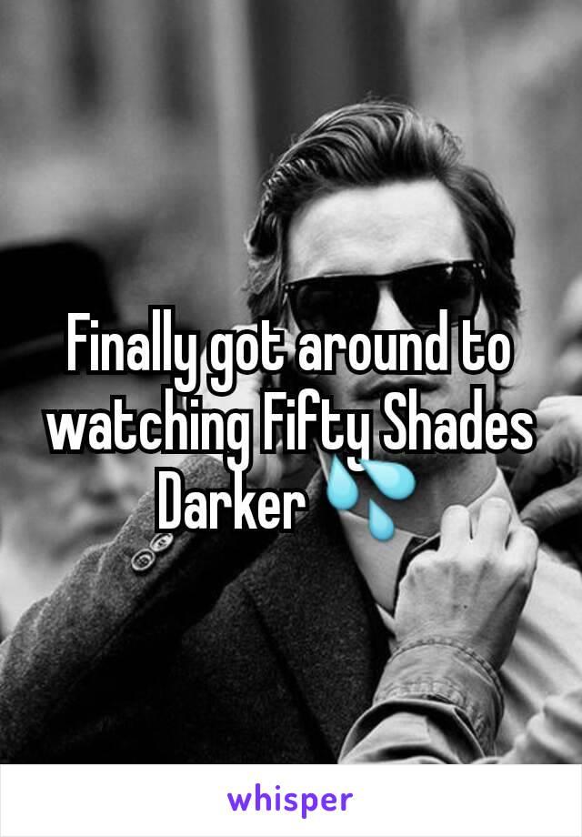 Finally got around to watching Fifty Shades Darker 💦
