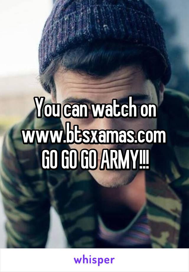 You can watch on www.btsxamas.com  GO GO GO ARMY!!!