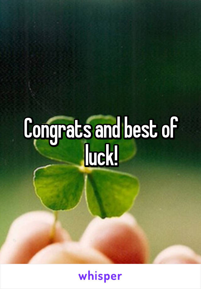 Congrats and best of luck!