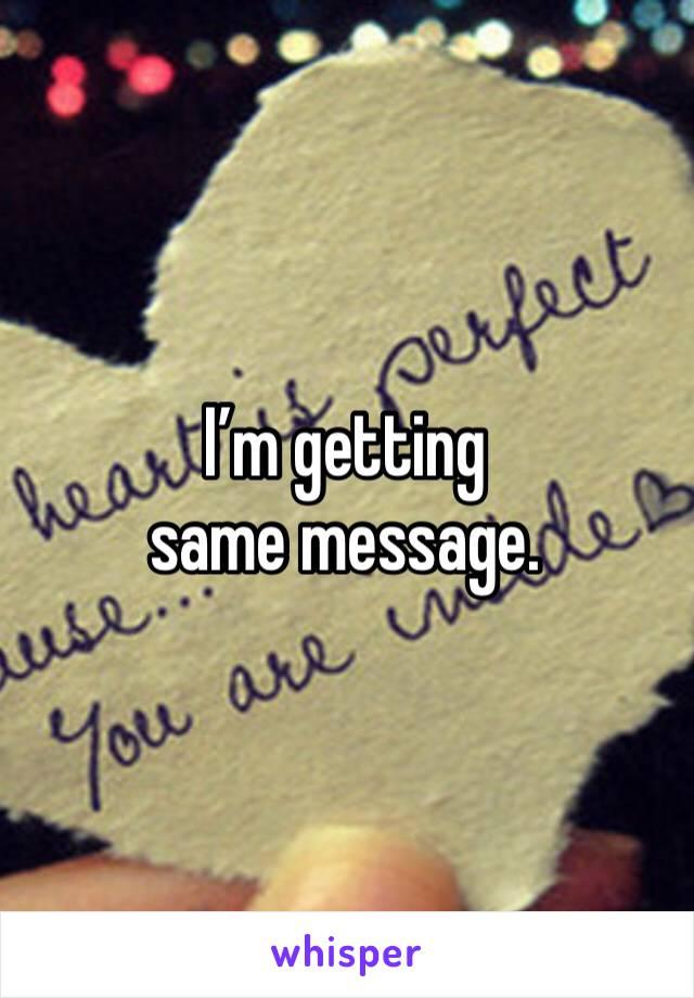 I'm getting same message.