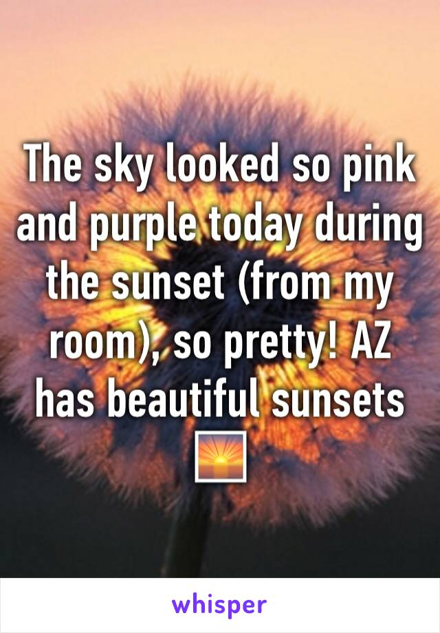 The sky looked so pink and purple today during the sunset (from my room), so pretty! AZ has beautiful sunsets 🌅