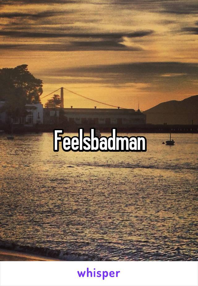 Feelsbadman