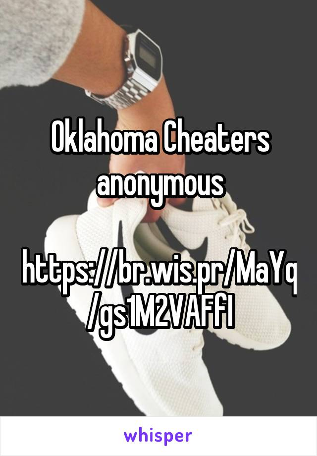 Oklahoma Cheaters anonymous  https://br.wis.pr/MaYq/gs1M2VAFfI