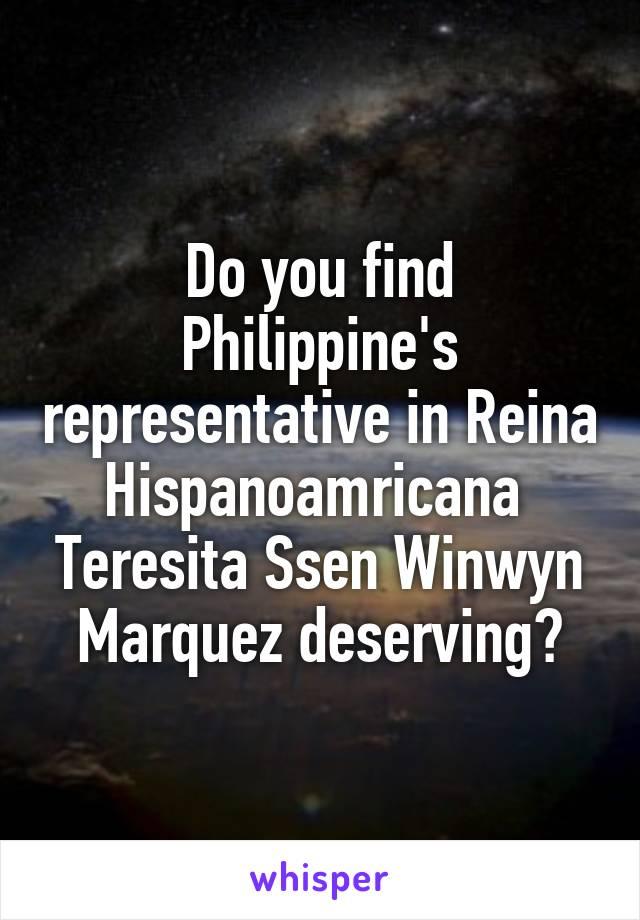 Do you find Philippine's representative in Reina Hispanoamricana  Teresita Ssen Winwyn Marquez deserving?