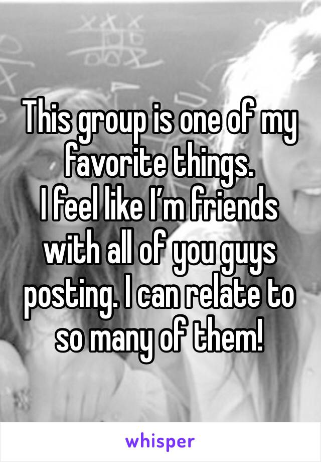 This group is one of my favorite things. I feel like I'm friends with all of you guys posting. I can relate to so many of them!