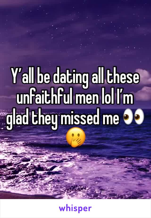 Y'all be dating all these unfaithful men lol I'm glad they missed me 👀🤭