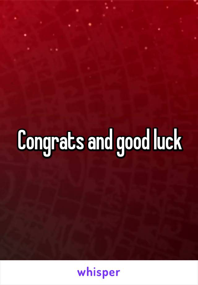 Congrats and good luck