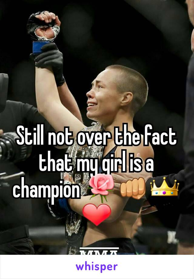 Still not over the fact that my girl is a champion 🌹👊👑❤