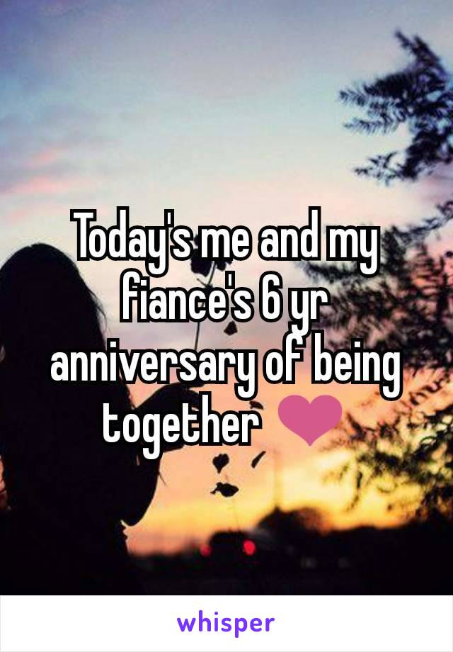 Today's me and my fiance's 6 yr anniversary of being together ❤️