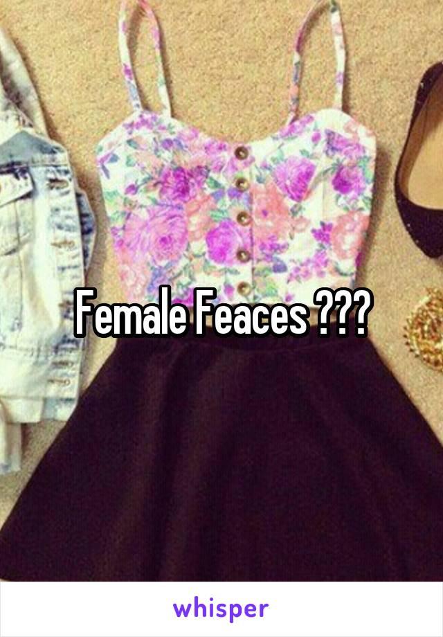 Female Feaces ???