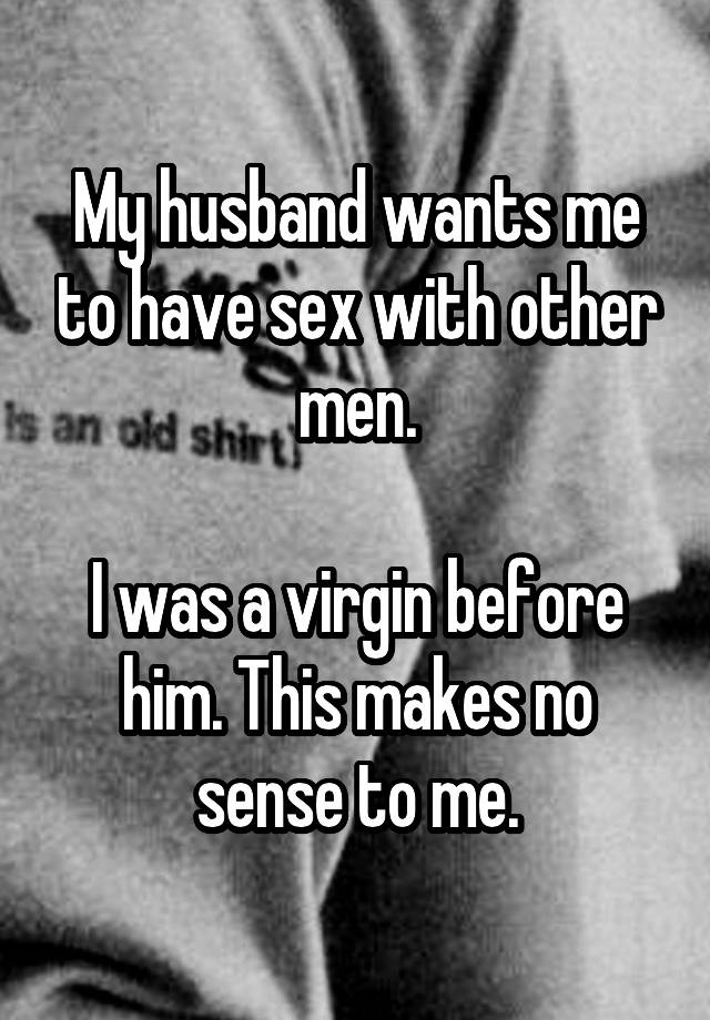 My husband wants me to have sex with another man