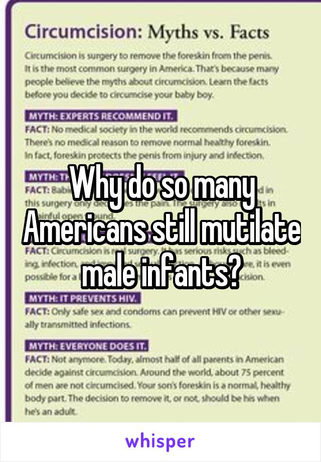 Why do so many Americans still mutilate male infants?