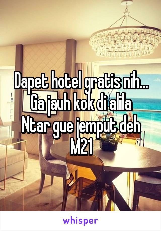 Dapet hotel gratis nih... Ga jauh kok di alila Ntar gue jemput deh M21