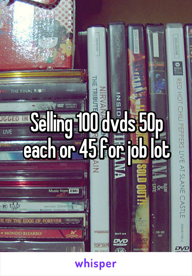 Selling 100 dvds 50p each or 45 for job lot