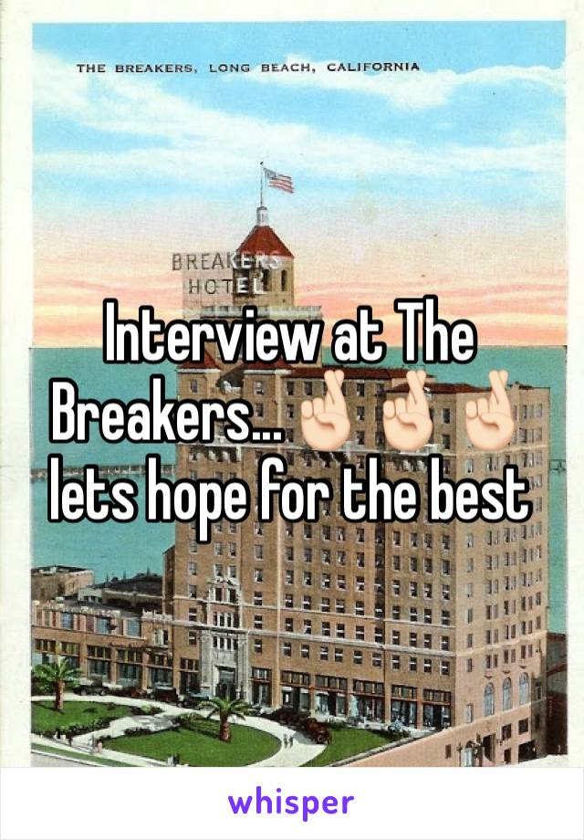 Interview at The Breakers...🤞🏻🤞🏻🤞🏻 lets hope for the best