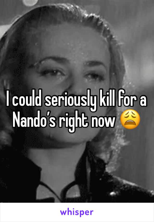 I could seriously kill for a Nando's right now 😩