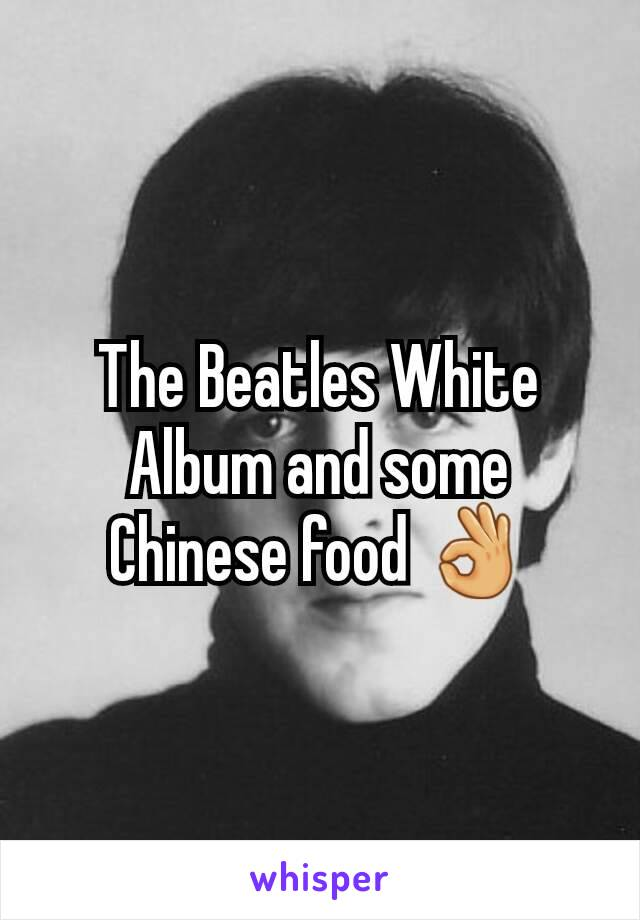 The Beatles White Album and some Chinese food 👌