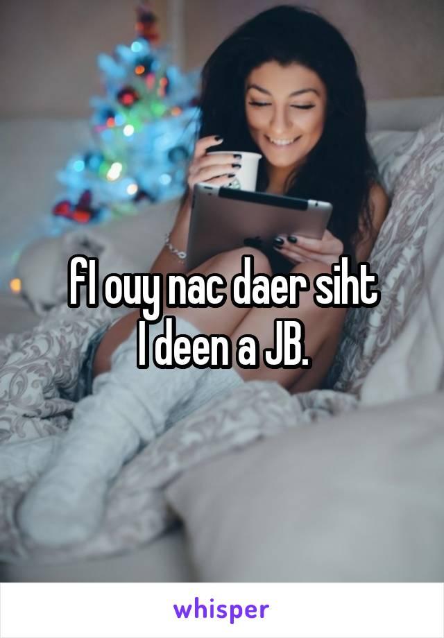 fI ouy nac daer siht I deen a JB.