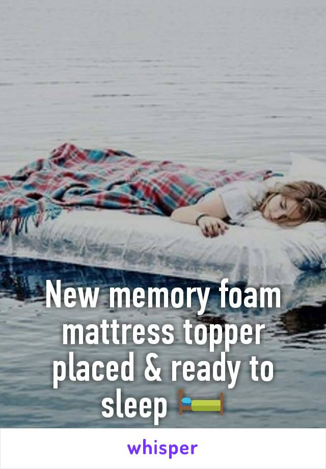 New memory foam mattress topper placed & ready to sleep 🛏