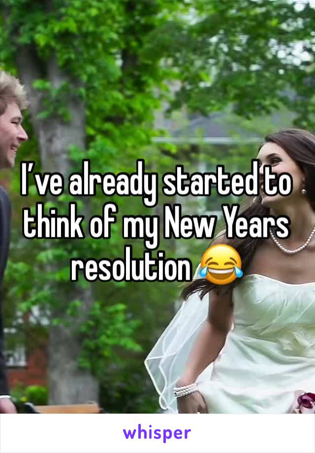 I've already started to think of my New Years resolution 😂